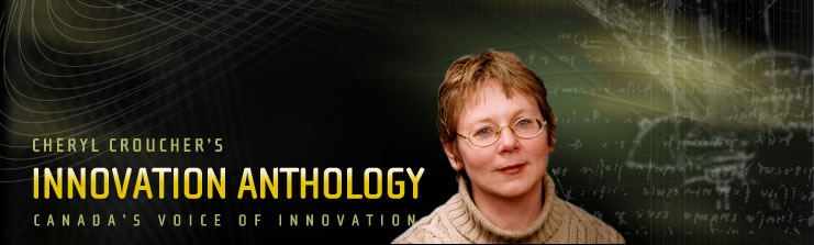 Cheryl Croucher's Innovation Anthology: Canada's Voice of Innovation